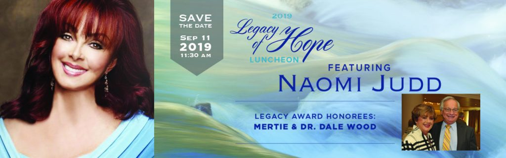 2019 Legacy of Hope Luncheon featuring Naomi Judd
